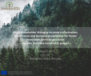 Multi-stakeholder dialogue on smart information, governance and business innovations for forest ecosystem services provision - Insights from the InnoForESt project @ Residence Palace (Maelbeek Room)